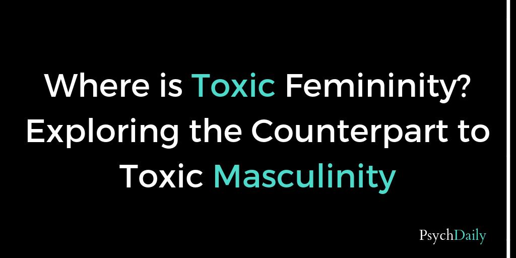Psych Daily - Where is Toxic Femininity? Exploring the